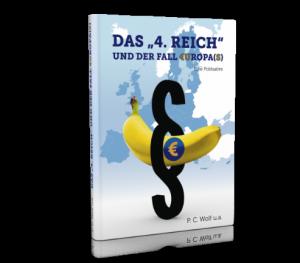 """DAS """"4. REICH"""" UND DER FALL €UROPA(S)"""
